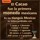 El Cacao es la primera moneda mexicana
